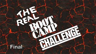 The Real Boot Camp Challenge Inception: Finale