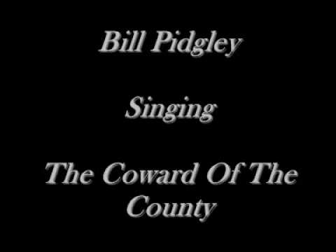 Bill Pidgley - The Coward Of The County - Kenny Rogers Cover - CD's On eBay Just Type Bill Pidgley