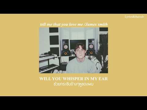 TELL ME THAT YOU LOVE ME - JAMES SMITH (englyric&thaisub)