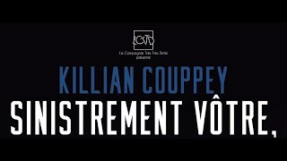 Bande annonce Sinistrement Votre Killian Couppey