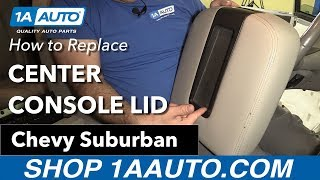 How to Replace Install Center Console Lid 2007-13 Chevy Suburban