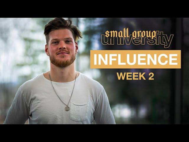 Influence - Week 2 - Small Group University
