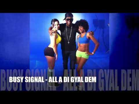Busy Signal - All A Di Gyal Dem [Official Audio]