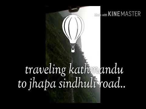 Traveling kathmandu to jhapa sindhuli road