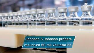 Johnson & Johnson probará su vacuna contra el Covid-19 en 60 mil voluntarios en EU, México, Argentina, Brasil, Chile, Colombia, Perú y Sudáfrica