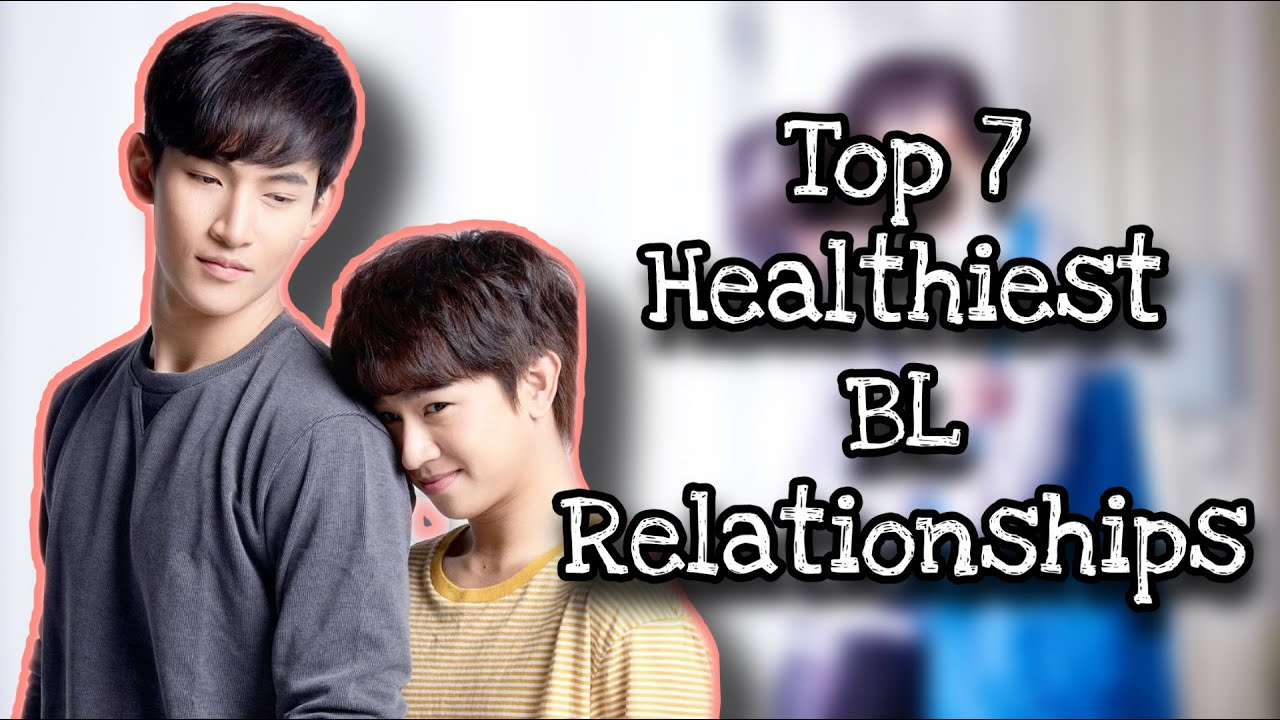top 7 healthiest relationships in bl series