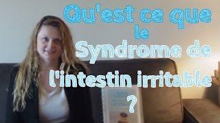 Qu'est ce que le Syndrome de l'intestin irritable