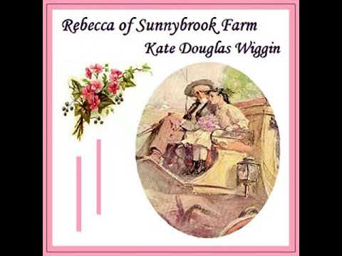 Rebecca of Sunnybrook Farm by Kate Douglas WIGGIN read by Va