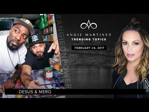 Desus And Mero Handle Trending Topics w/ Angie Martinez