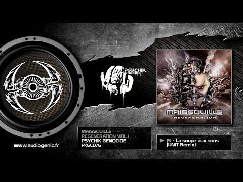 Maissouille - 15 - La Soupe aux Sons (UNIT Remix) [Regeneration Vol 1 - PKGCD76]