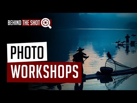 Photography Workshops - Getting the Most Bang for Your Buck - Behind the Shot