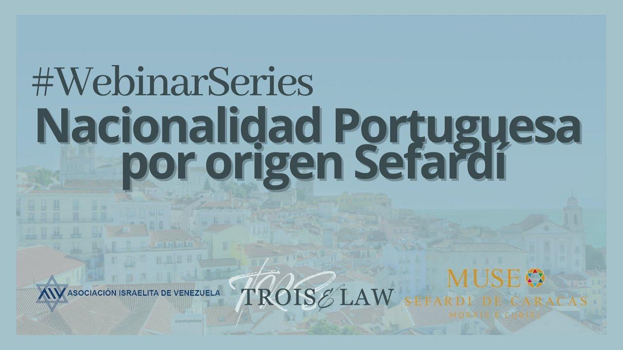 #WebinarSeries: Nacionalidad Portuguesa por origen Sefardí con la Asociación Israelita de Venezuela
