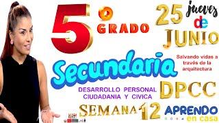 APRENDO EN CASA SECUNDARIA 5 HOY JUEVES 25 DE JUNIO DPCC DESARROLLO PERSONAL SEMANA 12 QUINTO GRADO