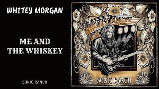 Whitey Morgan - Me and the Whiskey