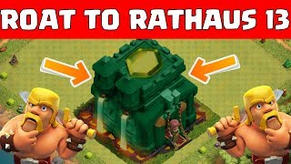 ROAD TO RATHAUS 13 ☆ Clash of Clans ☆ CoC