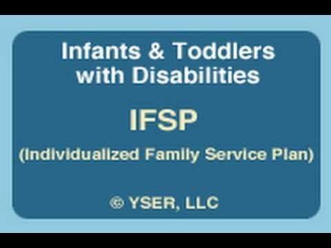 Infants & Toddlers: IFSP (Individualized Family Service Plan)