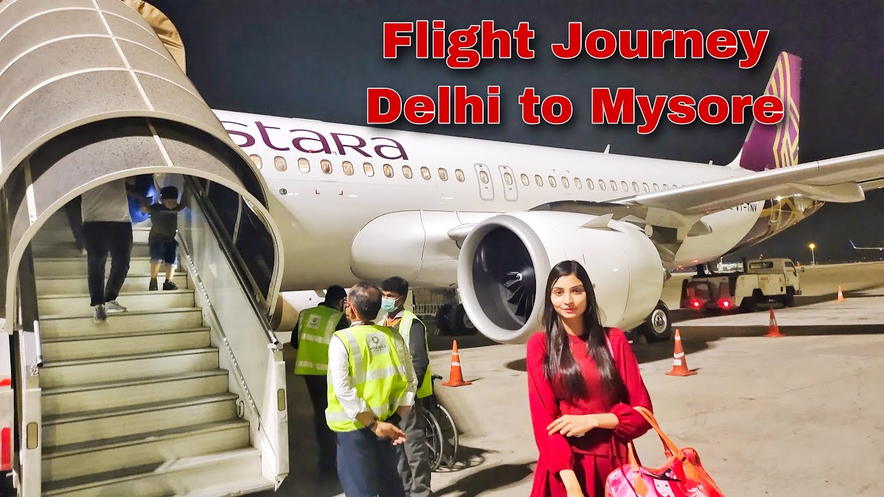 How to Travel From Delhi To Mysore | Vistara Traveling | Tips/Guidelines |  INFOSYS Company |