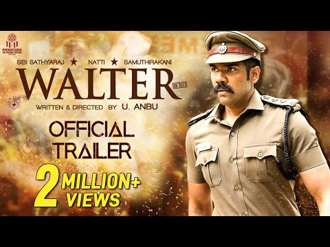 Walter Tamil Movie Official Trailer | 2K | Sibi Sathyaraj | Shirin | Samuthirakani | Natty | U Anbu