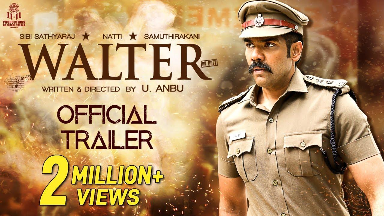 Download Walter Tamil Movie Official Trailer | 2K | Sibi Sathyaraj | Shirin | Samuthirakani | Natty | U Anbu