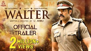 Walter Tamil Movie Official Trailer | 2K | Sibi Sathyaraj | Shirin | Samuthirakani | Natty | U Anbu
