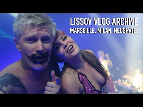 LISSOV VLOG — MARSEILLE, MILAN, NEUSHATEL
