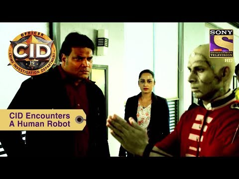 Your Favorite Character | CID Encounters A Human Robot | CID