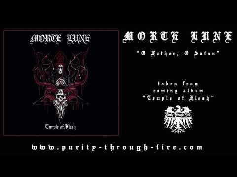 Morte Lune - O Father, O Satan