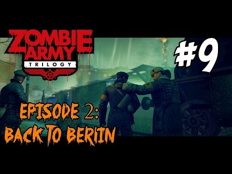 "ZOMBIE ARMY TRILOGY Episode 2: BACK TO BERLIN ★ ""Tower of Hellfire Part 1"" Let's Play / Walkthrough"