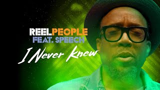 Reel People feat. Speech - I Never Knew (Official Music Video)