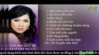 CD Khánh Ngọc - NGỠ NHƯ GIẤC MƠ