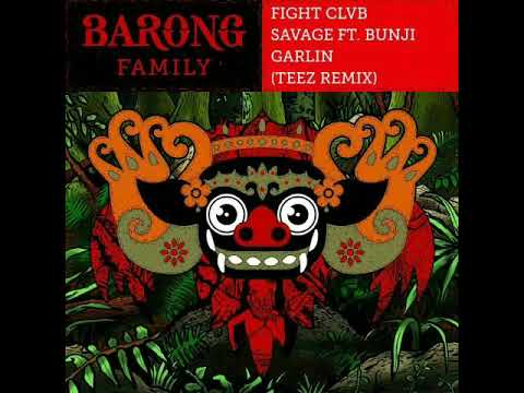 FIGHT CLVB - Savage ft.Bunji Garlin (TEEZ Remix)
