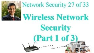 CSE571-11-17A: Wireless Network Security (Part 1 of 3)