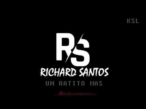 Richard Santos - Un Ratito Más