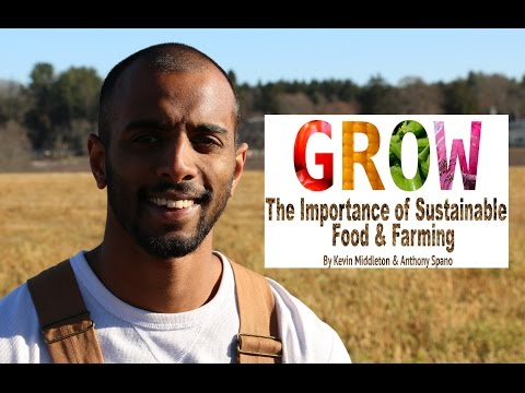 Grow: The Importance of Sustainable Food & Farming