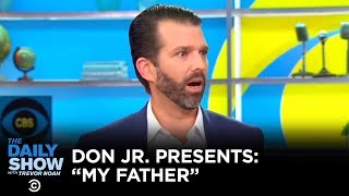"""Donald Trump Jr. Presents: """"My Father"""" 