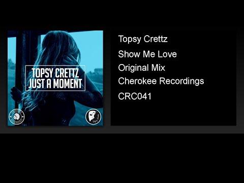 Topsy Crettz - Show Me Love (Original Mix)