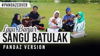 Gambar cover Sangu Batulak #laguBanjar (Cover) Pandaz ft Alint Markani,Anisa Cahayani,MangMoy,iim