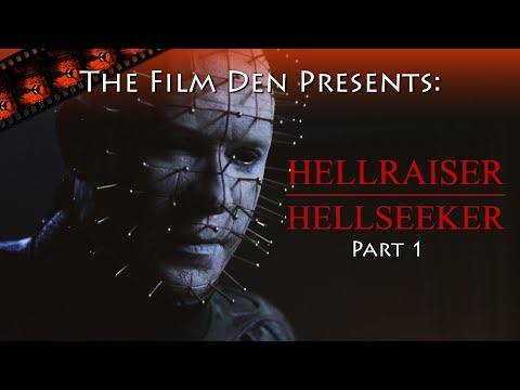 Film Den: Hellraiser, Hellseeker, Part 1