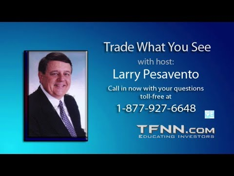 October 16th Trade What You See with Larry Pesavento on TFNN - 2017