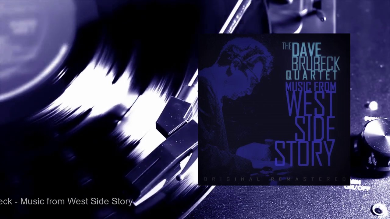 Dave Brubeck Music From West Side Story Full Album Youtube