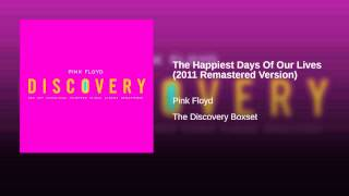 The Happiest Days Of Our Lives (2011 Remastered Version)