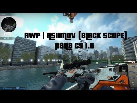 Awp asiimov black scope do cs go para cs 1 6 youtube - Awp asiimov cs 1 6 ...