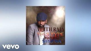 Vijith Raja - THIS TYPE (AUDIO) ft. Sanj'na