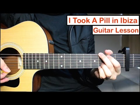 I Took A Pill in Ibiza - Mike Posner Guitar Lesson (Tutorial) EASY Chords