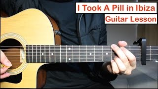 I Took A Pill in Ibiza - Mike Posner Guitar Lesson (Tutorial) …