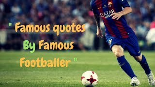 Famous quotes by Famous Footballers