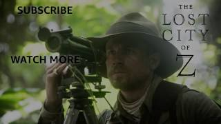 Затерянный город Z / The Lost City of Z (2017) Трейлер HD
