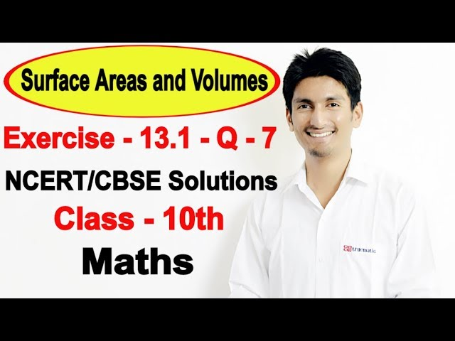 Chapter 13 Exercise 13.1 Q 7 - Surface Areas and Volumes class 10 maths - NCERT Solutions
