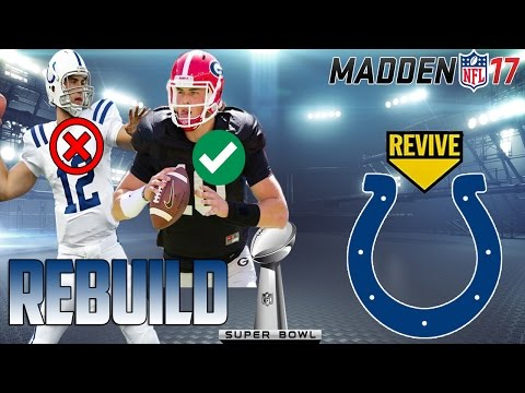 Rebuild Revival: Indianapolis Colts | Jacob Eason vs Andrew Luck | Madden 17 CFM