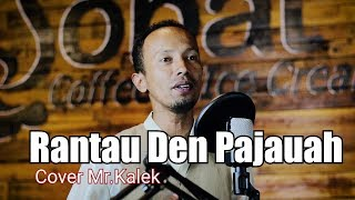 Download Rantau Den Pajauah-Ipank feat Rayola..Cover Mr.Kalek